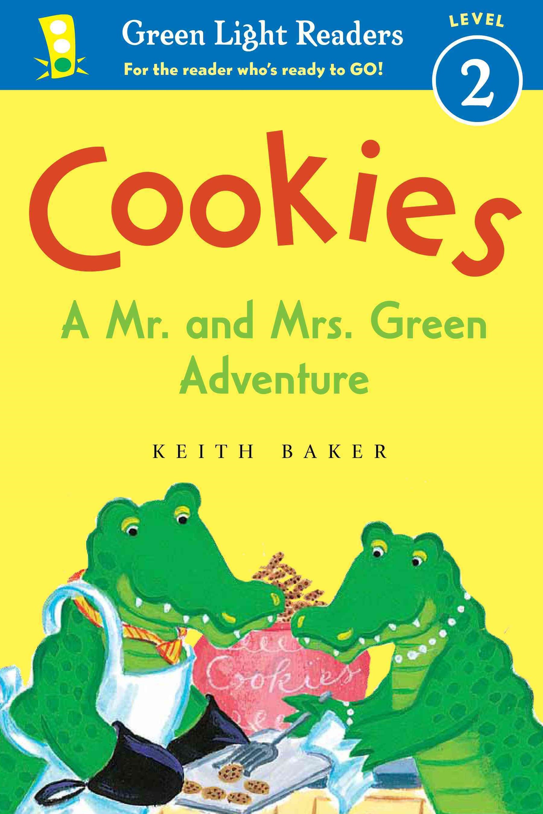 Cookies: A Mr. and Mrs. Green Adventure: Green Light Readers Level 2