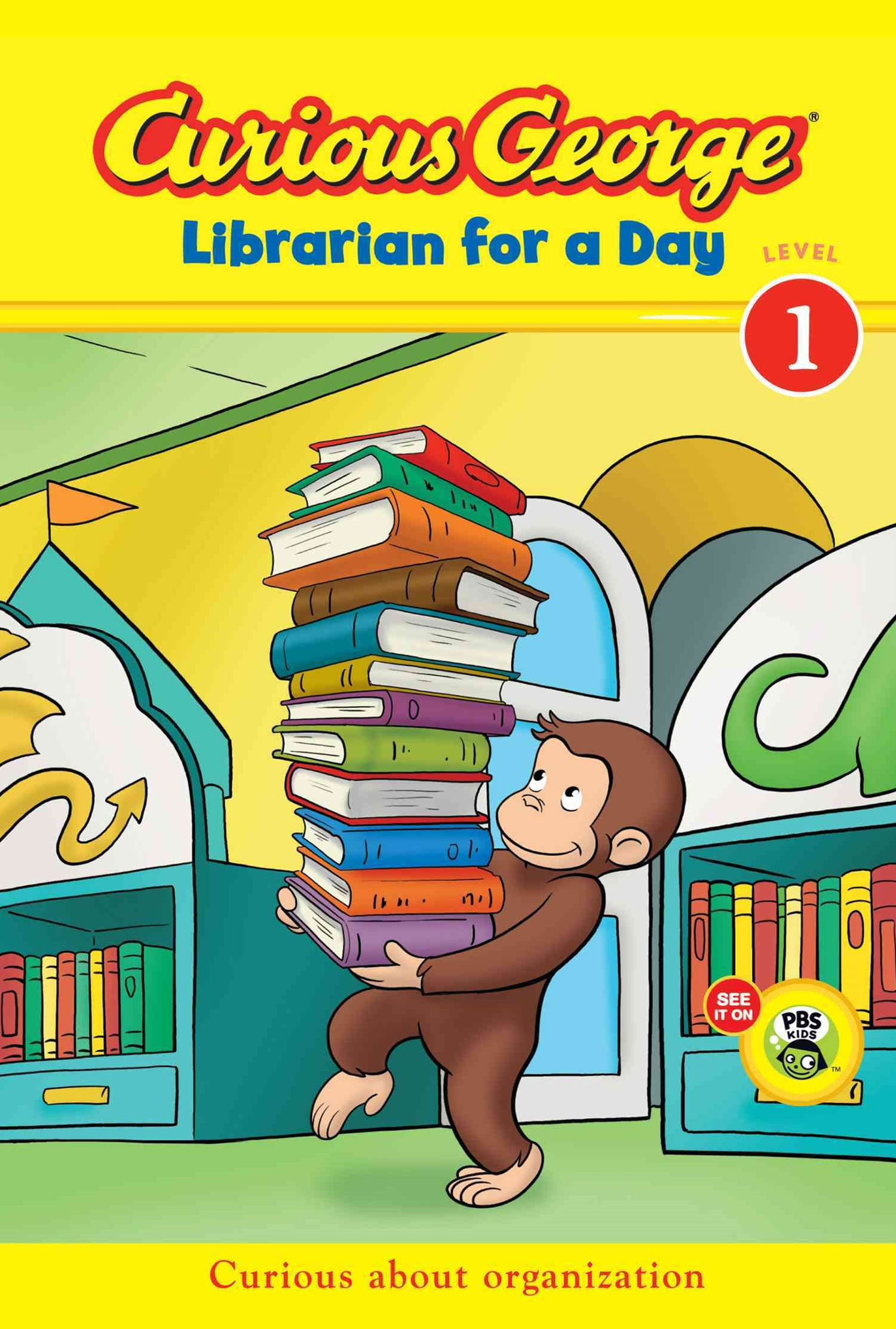 Curious George Librarian for a Day: Curious about Organization  (Level 1)