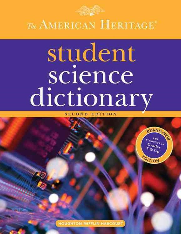 The American Heritage Student Science Dictionary, Second Edition