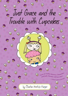 Just Grace and the Trouble with Cupcakes: Book 10