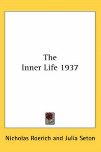 The Inner Life 1937 by Nicholas Roerich, Julia Seton (9780548074190) - HardCover - Modern & Contemporary Fiction Literature