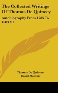 The Collected Writings of Thomas de Quincey by Thomas de Quincey, David Masson (9780548087251) - HardCover - Reference