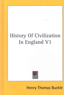History of Civilization in England V1 by Henry Thomas Buckle (9780548121313) - HardCover - History European