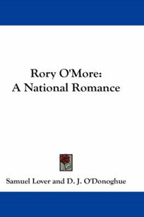 Rory O'More by Samuel Lover, D J O'Donoghue (9780548278925) - HardCover - Classic Fiction