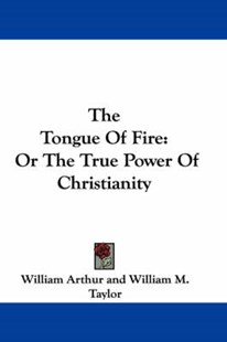 The Tongue of Fire by William Arthur, William Mackergo Taylor (9780548304778) - PaperBack - Religion & Spirituality Christianity