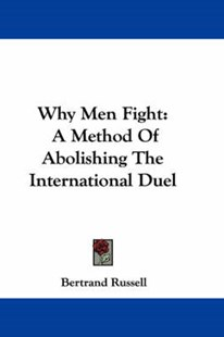 Why Men Fight by Bertrand Russell Earl (9780548332160) - HardCover - Philosophy Modern