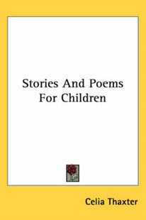 Stories and Poems for Children by Celia Thaxter (9780548483800) - PaperBack - Poetry & Drama Poetry