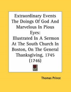 Extraordinary Events the Doings of God and Marvelous in Pious Eyes by Thomas Prince (9780548601525) - PaperBack - Modern & Contemporary Fiction General Fiction