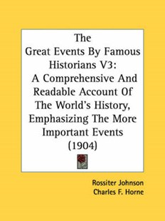 The Great Events by Famous Historians V3 by Rossiter Johnson, Charles F Horne, John Rudd (9780548783917) - PaperBack - History