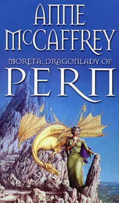 MORETA - DRAGONLADY OF PERN