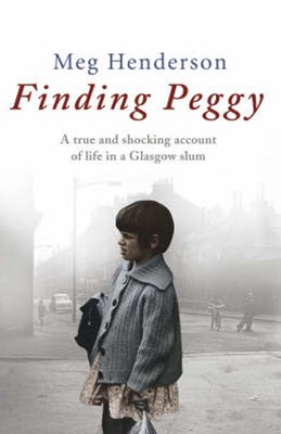 Finding Peggy A Glasgow Childhood