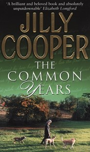 The Common Years by Jilly Cooper, Paul Cox (9780552146630) - PaperBack - Biographies General Biographies