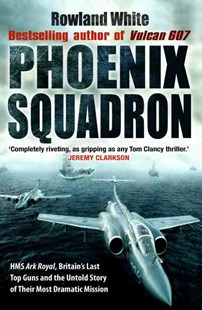 Phoenix Squadron by Rowland White (9780552152907) - PaperBack - History European