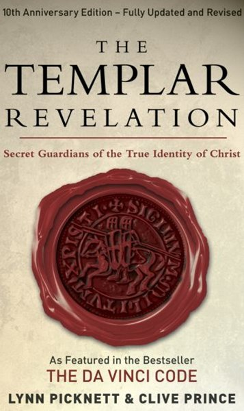 Templar Revelation, the Secret Guardians of the True Identity of Christ