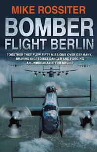 Bomber Flight Berlin by Mike Rossiter (9780552162326) - PaperBack - Biographies General Biographies
