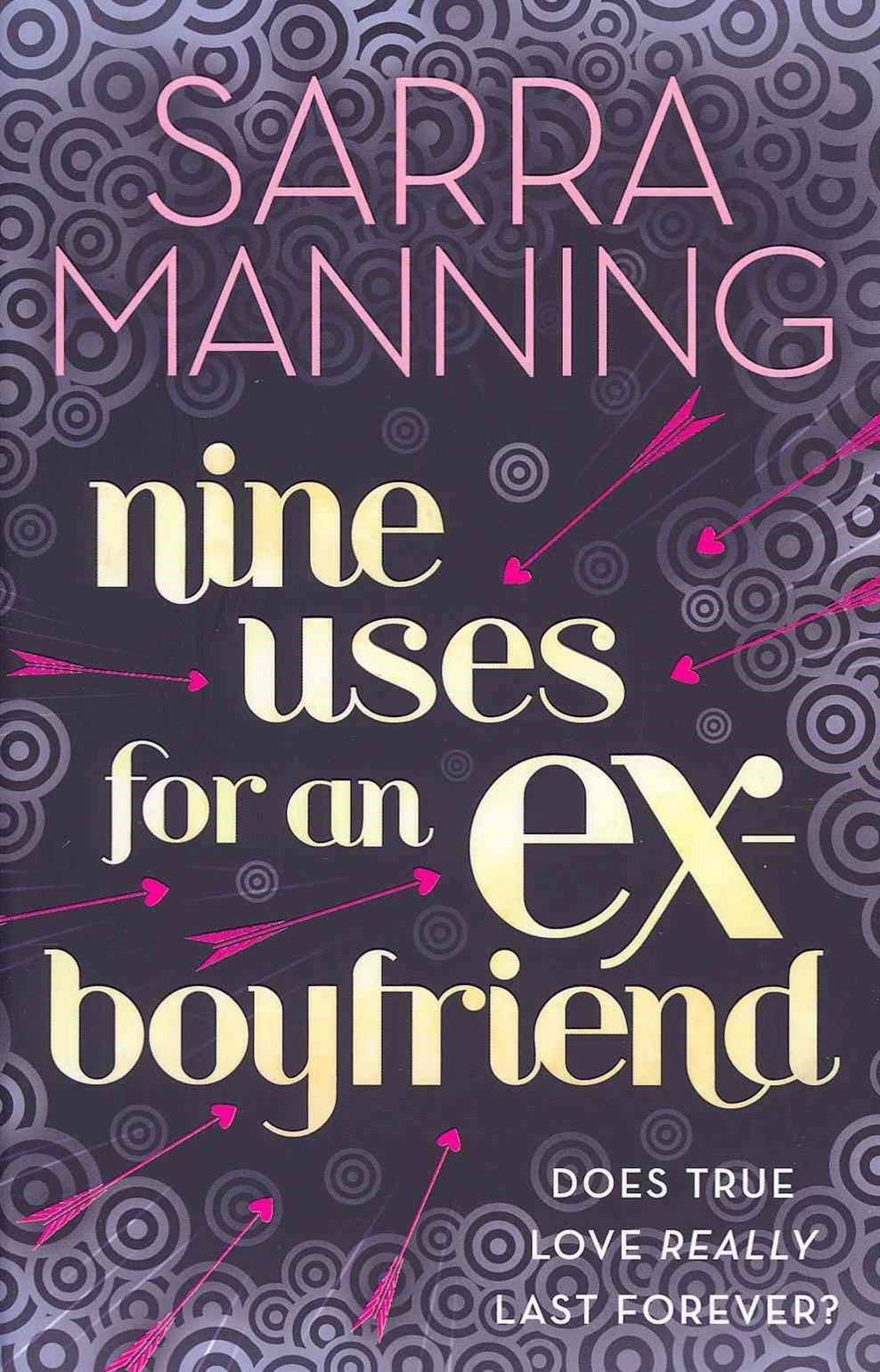 Nine Uses For An Ex-Boyfriend