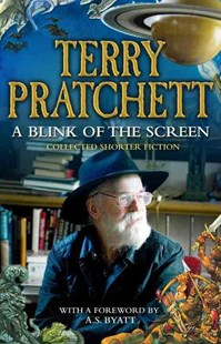 A Blink of the Screen by Terry Pratchett, A. S. Byatt (9780552163330) - PaperBack - Fantasy