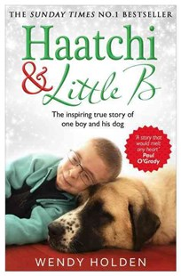 Haatchi and Little B by Wendy Holden (9780552170314) - PaperBack - Biographies General Biographies