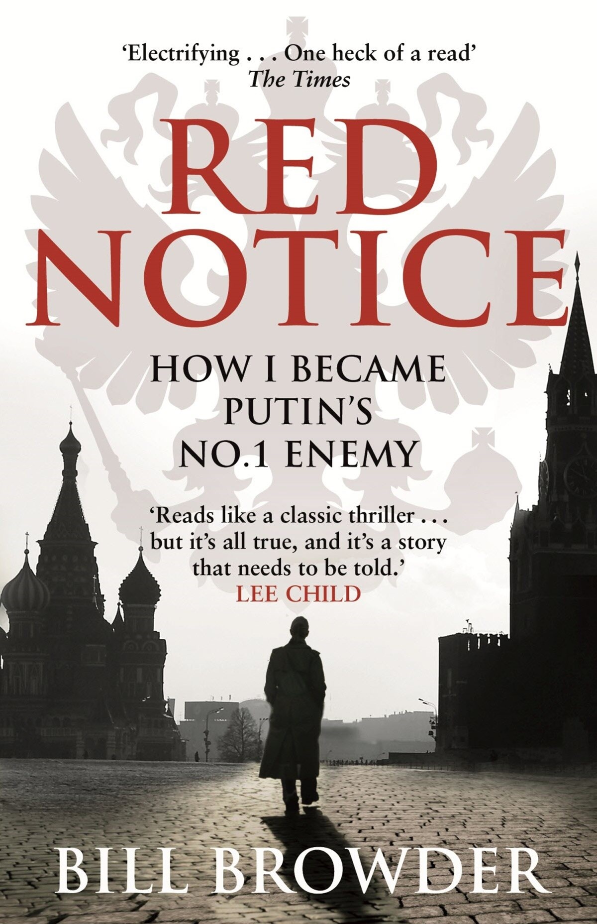 Red Notice: How I Became Putin's No. 1 Enemy