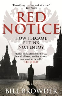 Red Notice: How I Became Putin's No. 1 Enemy by Bill Browder (9780552170321) - PaperBack - Biographies General Biographies