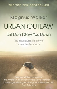Urban Outlaw: Dirt Don't Slow You Down by Magnus Walker (9780552173391) - PaperBack - Biographies Business