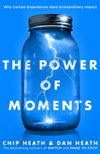 The Power of Moments by Chip Heath, Dan Heath (9780552174459) - PaperBack - Business & Finance Careers