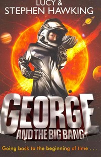 George and the Big Bang by Lucy Hawking, Stephen Hawking (9780552559621) - PaperBack - Children's Fiction Older Readers (8-10)