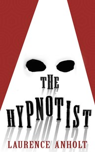 The Hypnotist by Laurence Anholt (9780552573450) - PaperBack - Young Adult Contemporary