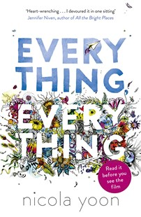 Everything, Everything by Nicola Yoon (9780552574235) - PaperBack - Children's Fiction Teenage (11-13)