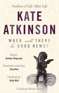 When Will There Be Good News?: (Jackson Brodie) by Kate Atkinson (9780552772457) - PaperBack - Crime Mystery & Thriller