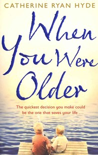 When You Were Older by Catherine Ryan Hyde (9780552776684) - PaperBack - Modern & Contemporary Fiction General Fiction