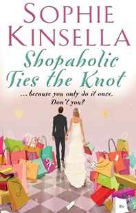 Shopaholic Ties the Knot by Sophie Kinsella (9780552778312) - PaperBack - Modern & Contemporary Fiction General Fiction