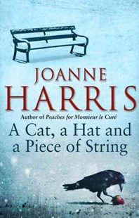 A Cat, a Hat, and a Piece of String by Joanne Harris (9780552778794) - PaperBack - Modern & Contemporary Fiction General Fiction
