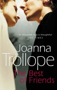 The Best Of Friends by Joanna Trollope (9780552996433) - PaperBack - Modern & Contemporary Fiction General Fiction