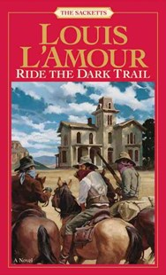 Ride The Dark Trail by Louis L'amour (9780553276824) - PaperBack - Adventure Fiction Modern