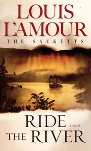 Ride The River by Louis L'amour (9780553276831) - PaperBack - Adventure Fiction Modern