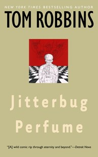 Jitterbug Perfume by Tom Robbins (9780553348989) - PaperBack - Modern & Contemporary Fiction General Fiction