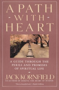 A Path with Heart by Jack Kornfield (9780553372113) - PaperBack - Religion & Spirituality Buddhism