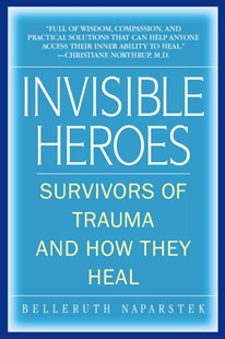 Invisible Heroes by Belleruth Naparstek, Robert C. Scaer (9780553383744) - PaperBack - Reference