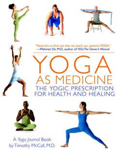 Yoga As Medicine by Yoga Journal And Timothy McCall, Timothy McCall, Michal Venera (9780553384062) - PaperBack - Health & Wellbeing Alternative Health