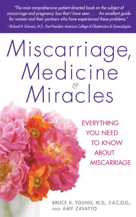 Miscarriage, Medicine and Miracles