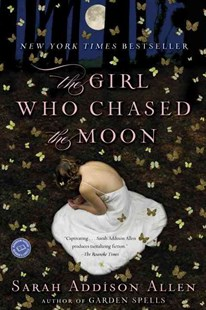 The Girl Who Chased the Moon by Sarah Addison Allen (9780553385595) - PaperBack - Fantasy