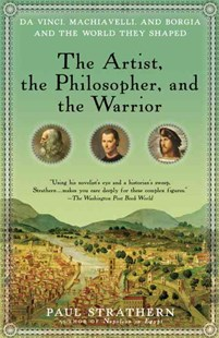 The Artist, the Philosopher, and the Warrior by Paul Strathern (9780553386141) - PaperBack - Art & Architecture General Art