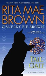 Tail Gait by Rita Mae Brown, Sneaky Pie Brown, Michael Gellatly (9780553392456) - PaperBack - Crime Mystery & Thriller