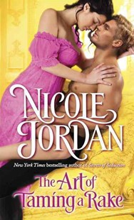 The Art Of Taming A Rake by Nicole Jordan (9780553392555) - PaperBack - Historical fiction