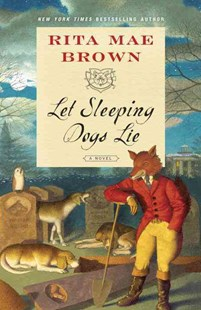 Let Sleeping Dogs Lie by Rita Mae Brown, Lee Gildea (9780553392647) - PaperBack - Crime Mystery & Thriller
