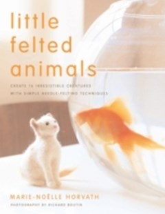 (ebook) Little Felted Animals - Craft & Hobbies Needlework