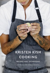 Kristen Kish Cooking: Recipes and Techniques by Meredith Erickson, Meredith Erickson (9780553459760) - HardCover - Cooking American