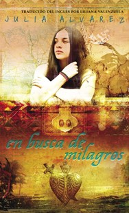 En Busca de Milagros by Julia Alvarez, Liliana Valenzuela (9780553494075) - PaperBack - Children's Fiction Teenage (11-13)