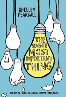 The Seventh Most Important Thing by Shelley Pearsall (9780553497311) - PaperBack - Children's Fiction Older Readers (8-10)